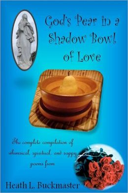 God's Pear In A Shadow Bowl Of Love
