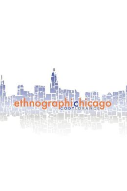 Ethnographic Chicago: Considering College Students and Ethiopian and Tamilian Immigrants Missiologically