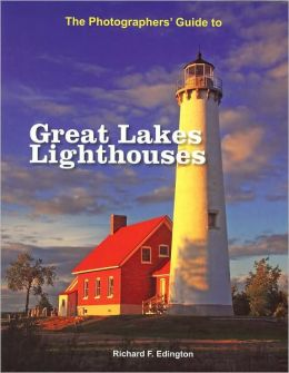 Photographers' Guide to Great Lakes Lighthouses