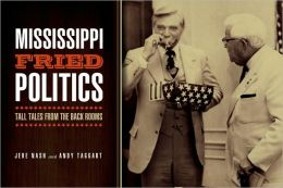 Mississippi Fried Politics: Tall Tales from the Back Rooms