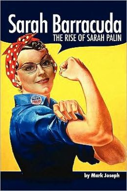 Sarah Barracuda: The Rise of Sarah Palin