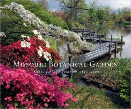 Missouri Botanical Garden: Green for 150 Years