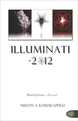 Illuminati - 2012: The Book They Don't Want You to Read