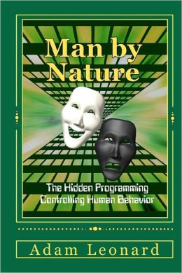 Man by Nature: The Hidden Programming Controlling Human Behavior