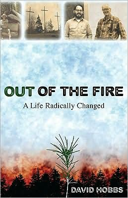 Out of the Fire: A Life Radically Changed