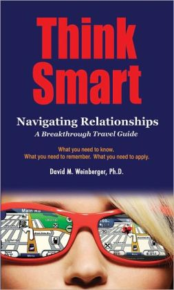 Think Smart: Navigating Relationships, A Breakthrough Travel Guide