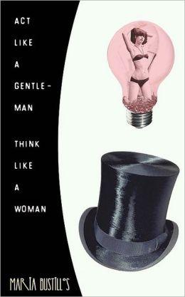 Act Like A Gentleman, Think Like A Woman