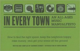 In Every Town: An All-Ages Music Manualfesto