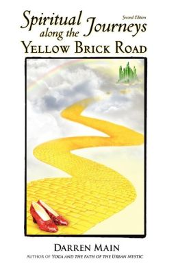 Spiritual Journeys Along The Yellow Brick Road