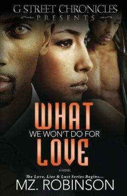 What We Won't Do for Love (G Street Chronicles Presents)