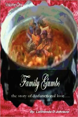Family Gumbo....The Story of Dysfunctional Love