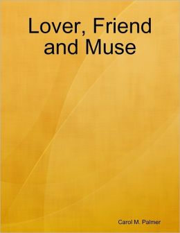 Lover, Friend and Muse
