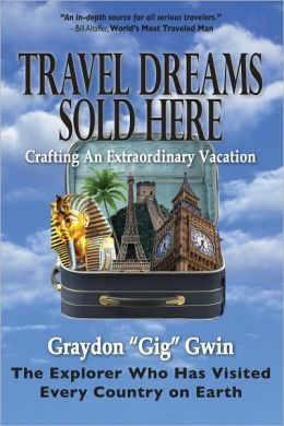Travel Dreams Sold Here: How to Craft an Extraordinary Vacation