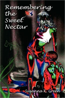 Remembering the Sweet Nectar