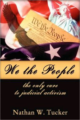 We The People: The Only Cure to Judicial Activism