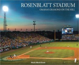 Rosenblatt Stadium: Omaha's Diamond on the Hill