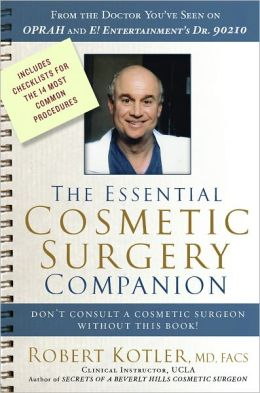 The Essential Cosmetic Surgery Companion: Don't Consult a Cosmetic Surgeon Without This Book!