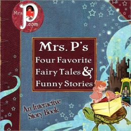 Mrs. P's Four Favorite Fairy Tales & Funny Stories