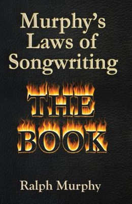 Murphy's Laws of Songwriting: The Book