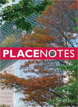 Placenotes--Seattle