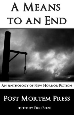 A Means to an End: An Anthology of New Fiction