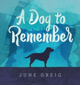 A Dog to Remember