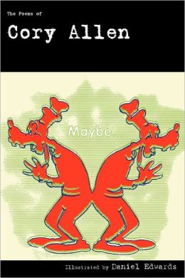 Maybe...: The Poems of Cory Allen