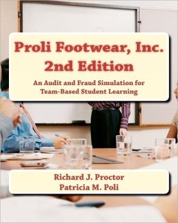 Proli Footwear, Inc. 2nd Edition: An Audit and Fraud Simulation for Team-Based Student Learning