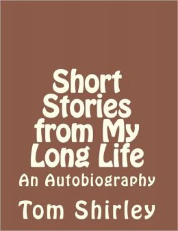 Short Stories from My Long Life: An Autobiography