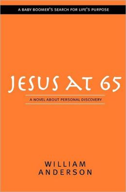 Jesus at 65: A Novel about Personal Discovery