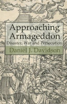 Approaching Armageddon: Disaster, War and Persecution