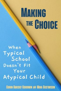 Making the Choice: When Typical School Doesn't Fit Your Atypical Child