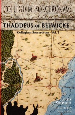 Collegium Sorcerorum: Thaddeus of Beewicke Louis Sauvain and Sean Bodley