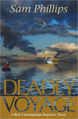 Deadly Voyage: A Rick Cunningham Suspense Novel