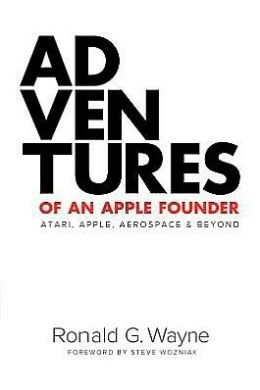 Adventures of an Apple Founder: Atari, Apple, Aerospace and Beyond