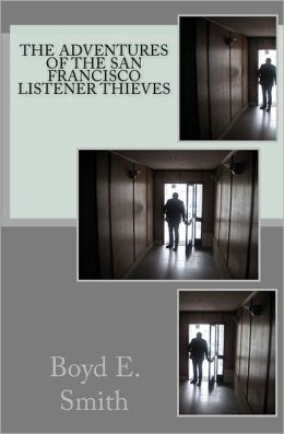 The Adventures of the San Francisco Listener Thieves