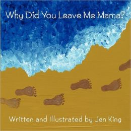 Why Did You Leave Me Mama?