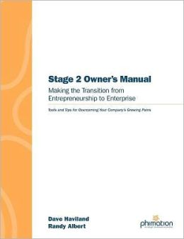Stage 2 Owner's Manual: Making the Transition from Entrepreneurship to Enterprise