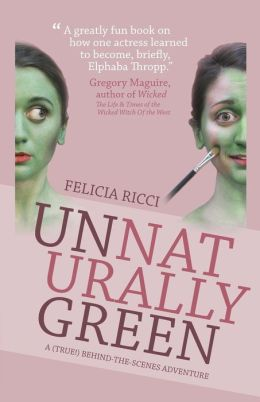 Unnaturally Green: One Girl's Journey Along a Yellow Brick Road Less Traveled