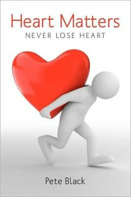 Heart Matters: Never Lose Heart