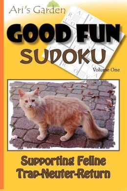 Good Fun Sudoku: Volume 1: Supporting Feline Trap-Neuter-Return