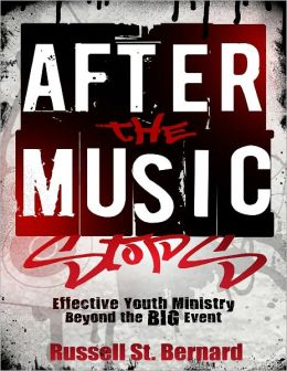 After the Music Stops: Effective Youth Ministry Beyond the Big Event
