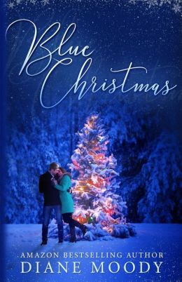 Blue Christmas: The Moody Blue Trilogy Book One
