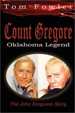Count Gregore - Oklahoma Legend: The John Ferguson Story