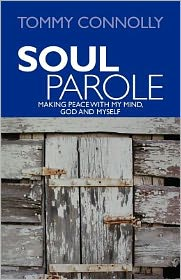 Soul Parole: Making Peace with My Mind, GOD and Myself