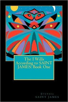 The I Wills According to SAINT JAMES: Book One