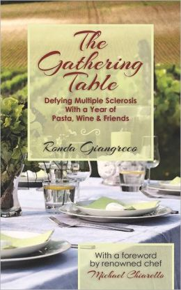 The Gathering Table: Defying Multiple Sclerosis with a Year of Pasta, Wine and Friends