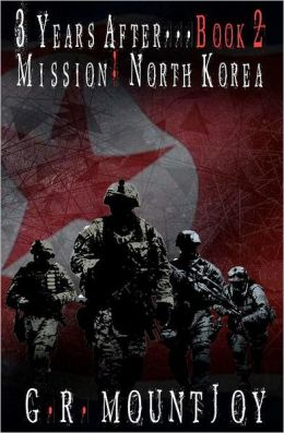 3 Years After... Book 2. Mission: North Korea