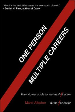 One Person / Multiple Careers: The Original Guide to the Slash Career