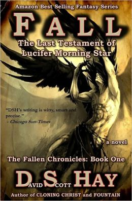 Fall: The Last Testament of Lucifer Morningstar: The Fallen Chronicles